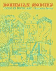 Barbara Bestor: Bohemian Modern : Living in Silver Lake