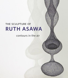 : The Sculpture of Ruth Asawa: Contours in the Air
