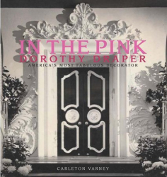 : in the pink: dorothy draper, america's most fabulous decorator