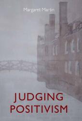 Margaret Martin: Judging Positivism