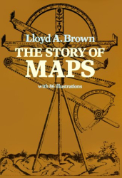 Lloyd A. Brown: The Story of Maps