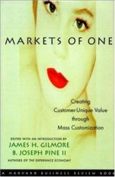 : Markets of One: Creating Customer-Unique Value through Mass Customization