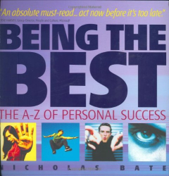 Nicholas Bate: Being the Best: The A-Z of Personal Success
