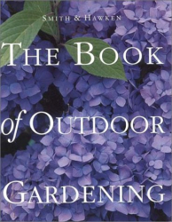 Smith & Hawken: Smith & Hawken: The Book of Outdoor Gardening (Smith & Hawken (Paperback))