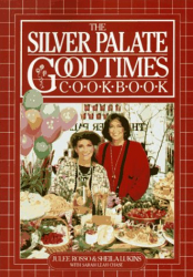 Julee Rosso: The Silver Palate Good Times Cookbook