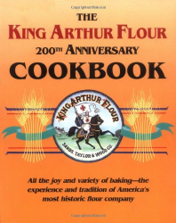 Brinna Sands: The King Arthur Flour 200th Anniversary Cookbook: All the joy and variety of baking-the experience and tradition of America's most historic flour company (King Arthur Flour Cookbooks)