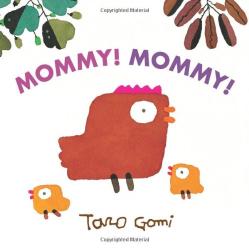 Taro Gomi: Mommy! Mommy!