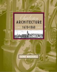 Gene Waddell: Charleston Architecture: 1670-1860