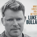 Luke Bulla - Who Loves You Better