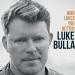Luke Bulla - Who Loves You Better