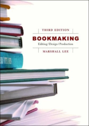 Marshall Lee: Bookmaking: Editing, Design, Production, Third Edition