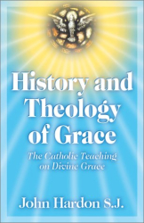 John A. Hardon: History and Theology of Grace