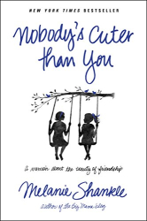 Melanie Shankle: Nobody's Cuter than You: A Memoir about the Beauty of Friendship