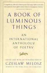 : A Book of Luminous Things: An International Anthology of Poetry
