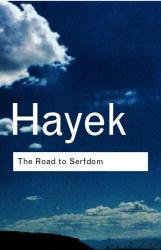 F.A. Hayek: The Road to Serfdom