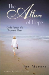 Jan Meyers: The Allure of Hope: God's Pursuit of a Woman's Heart