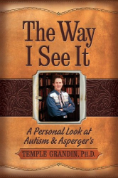Temple Grandin: The Way I See It: A Personal Look at Autism and Asperger's