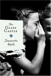 Jeannette Walls: The Glass Castle: A Memoir (Alex Awards (Awards))