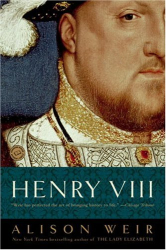 Alison Weir: Henry VIII: The King and His Court