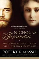 Robert K. Massie: Nicholas and Alexandra: The Classic Account of the Fall of the Romanov Dynasty