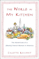 Colette Rossant: The World in My Kitchen