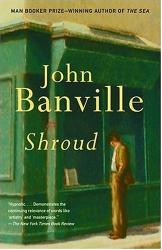 John Banville: Shroud