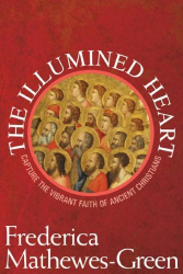 Frederica Mathewes-Green: The Illumined Heart