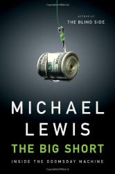 Michael Lewis: The Big Short: Inside the Doomsday Machine