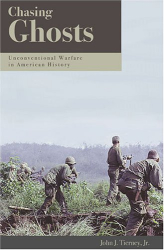 John J. Tierney, Jr.: Chasing Ghosts: Unconventional Warfare in American History