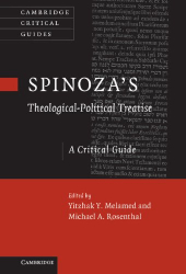 2010 Yitzhak Y. Melamed (ed.), Michael A. Rosenthal (ed.): Spinoza's 'Theological-Political Treatise': A Critical Guide (Cambridge Critical Guides)