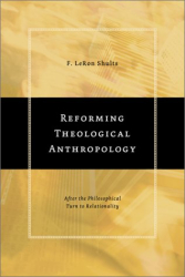 : Reforming Theological Anthropology