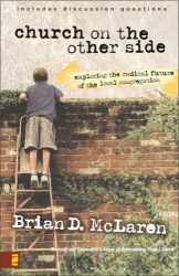 Brian D. McLaren: Church on the Other Side, The