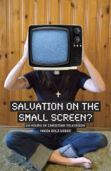 Nadia Bolz-Weber: Salvation on the Small Screen? 24 Hours of Christian Television