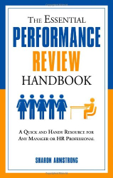 Sharon Armstrong: The Essential Performance Review Handbook: A Quick and Handy Resource For Any Manager or HR Professional