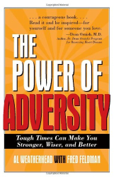 Fred Feldman: The Power of Adversity: Tough Times Can Make You Stronger, Wiser, and Better