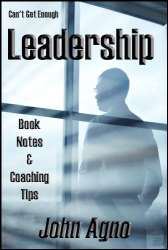 John Agno: Can't Get Enough Leadership: Book Notes & Coaching Tips