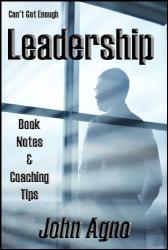 John Agno: Can't Get Enough Leadership: Book Notes & Coaching Tips