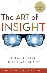 Charles Kiefer: The Art of Insight: How to Have More Aha! Moments