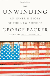 George Packer: The Unwinding: An Inner History of the New America