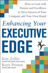 Kim Zoller: Enhancing Your Executive Edge: How to Develop the Skills to Lead and Succeed