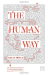 Kelly Odell: The Human Way: The Ten Commandments for (Im)Perfect Leaders
