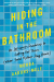 Morra Aarons-Mele: Hiding in the Bathroom: An Introvert's Roadmap to Getting Out There (When You'd Rather Stay Home)