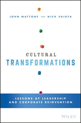 John Mattone: Cultural Transformations: Lessons of Leadership and Corporate Reinvention