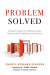 Cheryl Strauss Einhorn: Problem Solved: A Powerful System for Making Complex Decisions with Confidence and Conviction