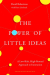 David Robertson: The Power of Little Ideas: A Low-Risk, High-Reward Approach to Innovation
