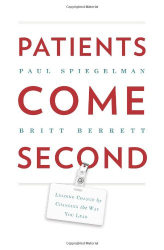 Paul Spiegelman: Patients Come Second: Leading Change by Changing the Way You Lead