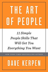 Dave Kerpen: The Art of People: 11 Simple People Skills That Will Get You Everything You Want