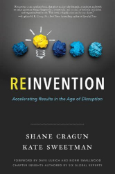 Shane Cragun: Reinvention: Accelerating Results in the Age of Disruption