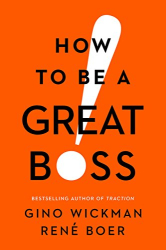 Gino Wickman: How to Be a Great Boss
