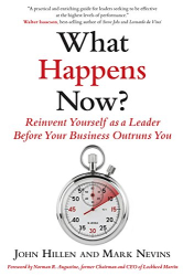 John Hillen: What Happens Now?: Reinvent Yourself as a Leader Before Your Business Outruns You